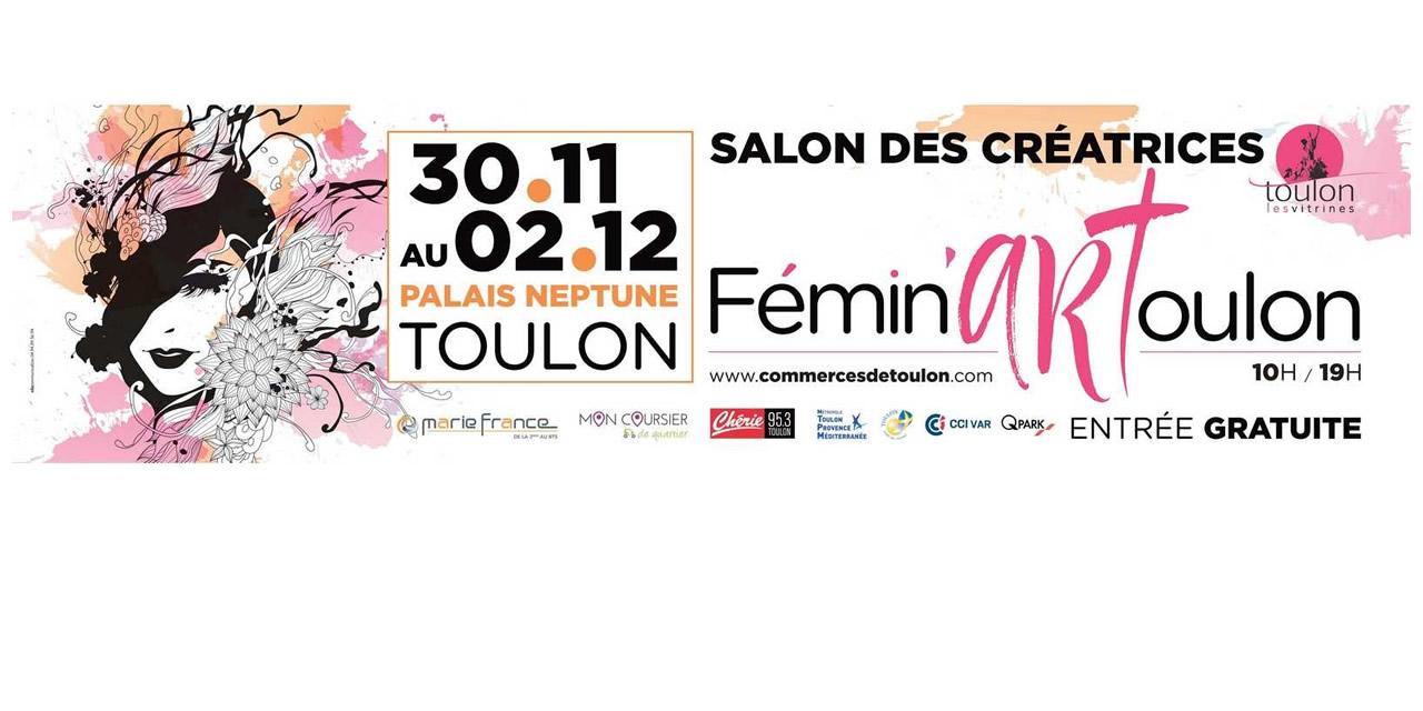 TOULON : 3ème édition Fémin'ArToulon® , 3 jours riches en couleurs et en talents !