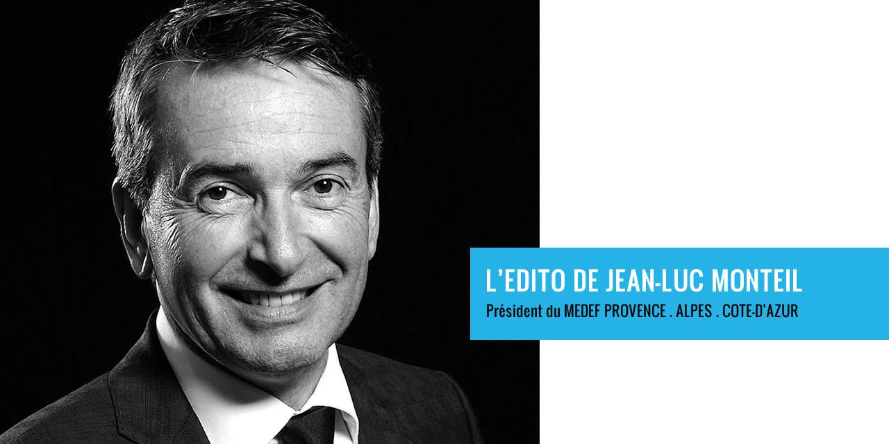MEDEF PROVENCE-ALPES-COTE-D'AZUR : L'Édito de Jean-Luc Monteil du 29 nov. 2018