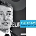 MEDEF PROVENCE-ALPES-COTE-D'AZUR : L'Édito de Jean-Luc Monteil du 12 avril 2019