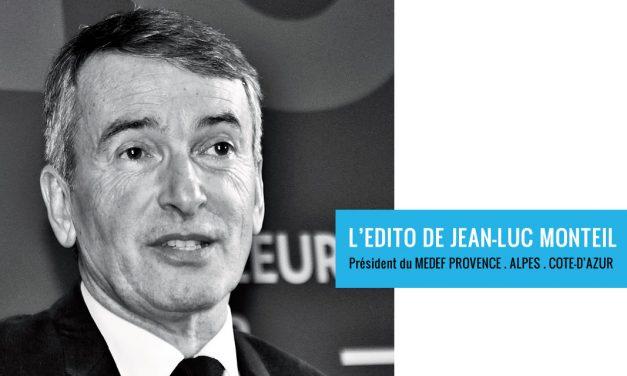MEDEF PROVENCE-ALPES-COTE-D'AZUR : L'Édito de Jean-Luc Monteil du 14 juin 2019