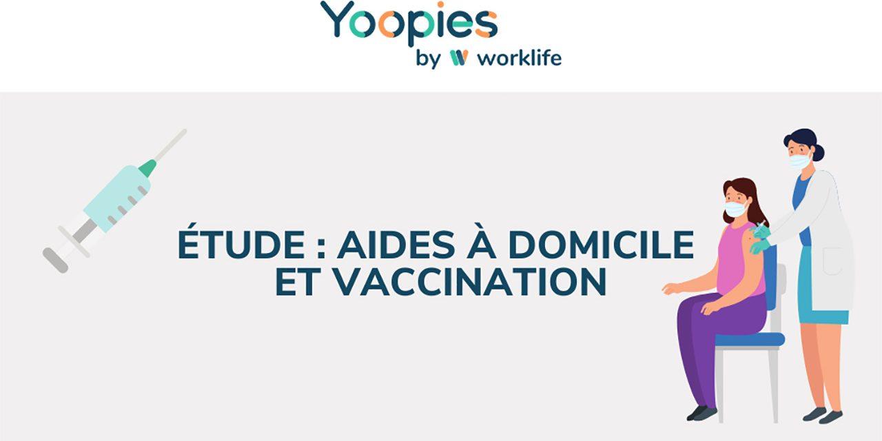 ÉTUDE YOOPIES – LES AIDES A DOMICILE FAVORABLES A LA VACCINATION PRIORITAIRE