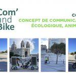 Découvrez Com' and Bike, un concept marseillais de communication de rue écologique, animé et rotatif